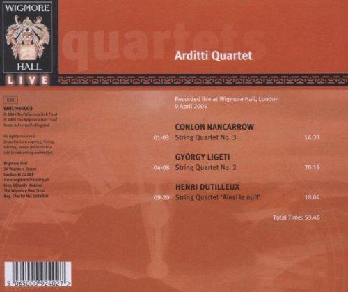 Nancarrow: String Quartet No. 3 / Ligeti: String Quartet No. 2 / Dutilleux: String Quartet Ainsi la niut by WIGMORE HALL LIVE
