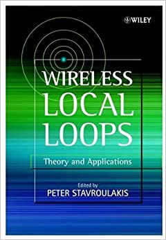 Wireless Local Loops: Theory and Applications (Electrical and Electronics Engr)
