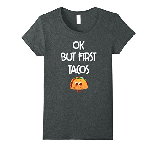 [Women's Ok But First Tacos T-shirt Medium Dark Heather] (Taco Adult Costumes)