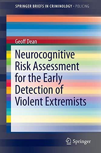 Neurocognitive Risk Assessment for the Early Detection of Violent Extremists (SpringerBriefs in Criminology)