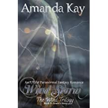 Wind Storm: An F/F/M Paranormal Fantasy Romance (The Wind Trilogy: Grace's Story) (Volume 3)