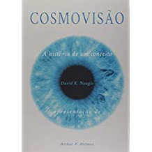 Cosmovisão. A História De Um Conceito