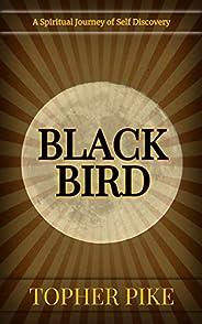 Blackbird: A Spiritual Journey of Self Discovery