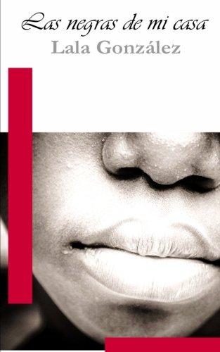 Read Online Las negras de mi casa (Spanish Edition) ebook