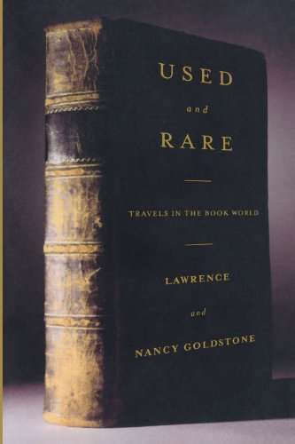 Used and Rare: Travels in the Book World -  Lawrence Goldstone, Paperback