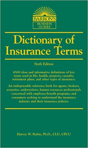 Dictionary of insurance terms barrons business dictionaries dictionary of insurance terms barrons business dictionaries harvey w rubin phd 9781438001395 amazon books fandeluxe Images