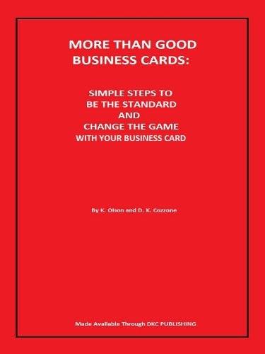 Card Olson (More Than Good Business Cards: Simple Steps To Be The Standard and Change The Game With Your Business Card)