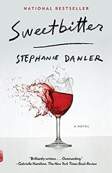 Sweetbitter: A novel by [Danler, Stephanie]