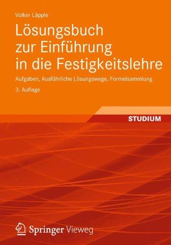 Lösungsbuch zur Einführung in die Festigkeitslehre: Aufgaben, Ausführliche Lösungswege, Formelsammlung (German Edition)