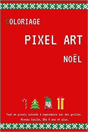 Amazon Coloriage Pixel Art Noel Pix Art I Dessin I Chrismas I Enfants I Reproduire Et Colorier Selon Les Modeles I Niveau Facile Pixel Mhmt Drawing
