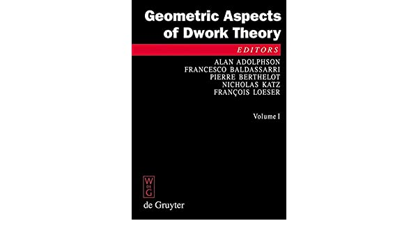 Geometric Aspects of Dwork Theory. Volumes 1 and 2