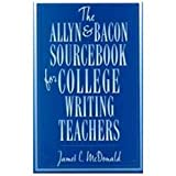 The Allyn and Bacon Sourcebook for College Writing Teachers, McDonald, James C., 0205175058