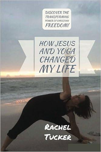 How Jesus And Yoga Changed My Life.: Amazon.es: Rachel ...