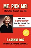 Me Pick Me Marketing Yourself for A Job, E. Corinne Byrd, 1412202094