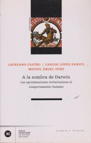 Descargar Libro A La Sombra De Darwin: Las Aproximaciones Evolucionistas Al Comportamiento Humano Laureano Castro Nogueira