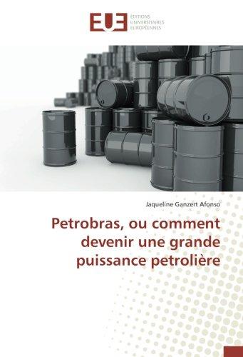 petrobras-ou-comment-devenir-une-grande-puissance-petroliere-omnuniveurop-french-edition