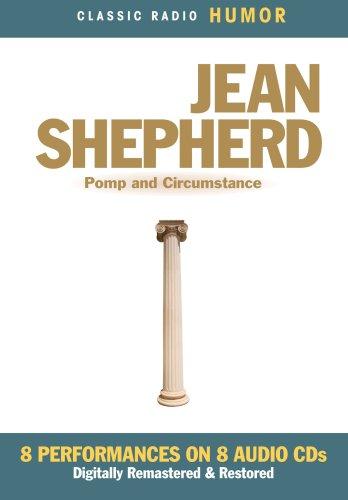 Jean Shepherd: Pomp and Circumstance (Classic Radio Humor)