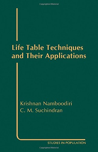 Life Table Techniques and Their Applications (Studies in Population)