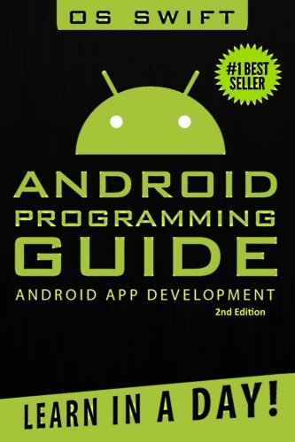 Android: App Development & Programming Guide: Learn In A Day!