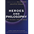 Heroes and Philosophy: Buy the Book, Save the World (The Blackwell Philosophy and Pop Culture Series Book 14)