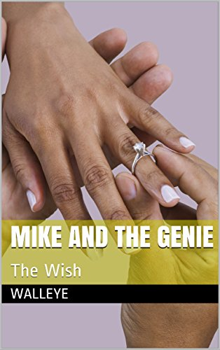 Mike And The Genie: The Wish