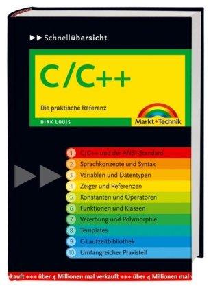 C/C++ - Schnellübersicht: Die praktische Referenz (Schnellübersichten) Gebundenes Buch – 1. August 2003 Dirk Louis Markt+Technik Verlag 3827266084 MAK_GD_9783827266088
