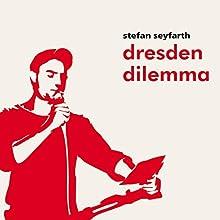 dresden dilemma Rede von Stefan Seyfarth Gesprochen von: Stefan Seyfarth