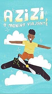 Azizi, o menino viajante (Coleção Leia Para uma Criança)