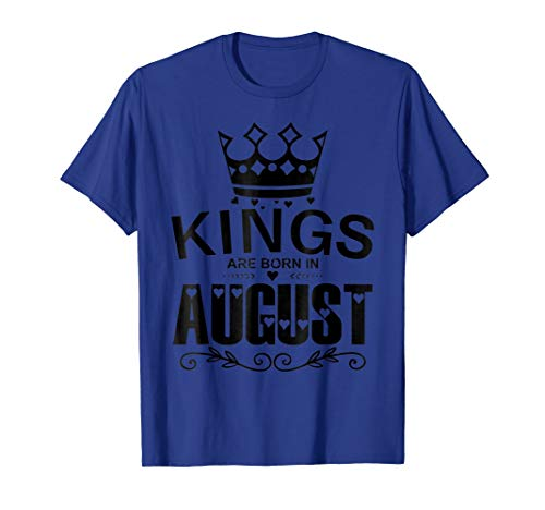 Kings Are Born In August T-shirt Birthday Gift Vintage Tee