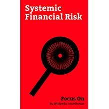 Focus On: Systemic Financial Risk: Great Depression, Dodd–Frank Wall Street Reform and Consumer Protection Act, Financial crisis of 2007–2008, Lehman Brothers, ... Agency, Troubled Asset Relief Program...