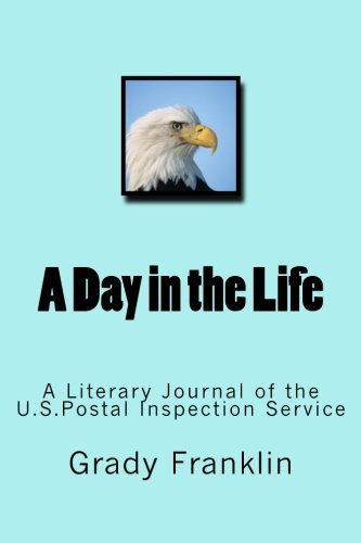 A Day in the Life: A Literary Journal of the U.S.Postal Inspection Service