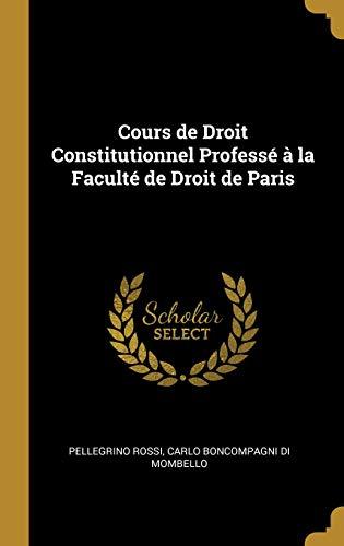 Cours de Droit Constitutionnel Professé à la Faculté de Droit de Paris
