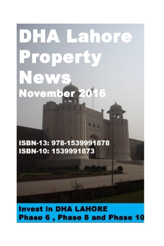 DHA Lahore Property News-November  2016: Invest in Phase 6 , Phase 8 and Phase 10 (Investment Opportunities) (Volume 69)
