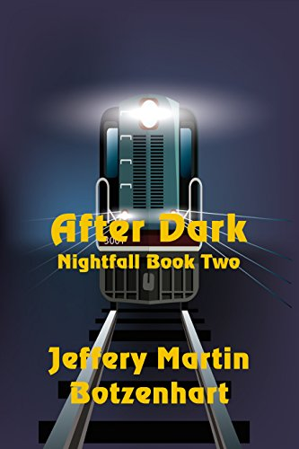 After Dark (Nightfall Book 2) by [Botzenhart, Jeffery Martin]