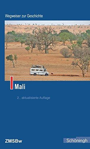 Mali (Wegweiser zur Geschichte) Taschenbuch – 16. September 2016 Martin Hofbauer Philipp Münch Torsten Konopka Verlag Ferdinand Schöningh