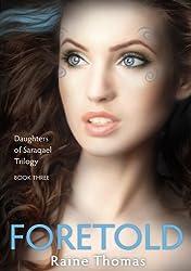 Foretold (Daughters of Saraqael Book Three)
