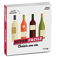 Choisir son vin - super facile (French Edition)