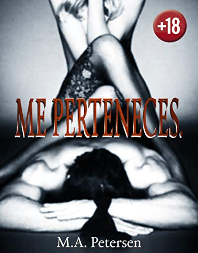 Me Perteneces. por M. A. Petersen