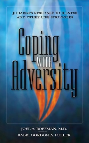 Coping with Adversity: Judaism's Response to Illness and Other Life Struggles