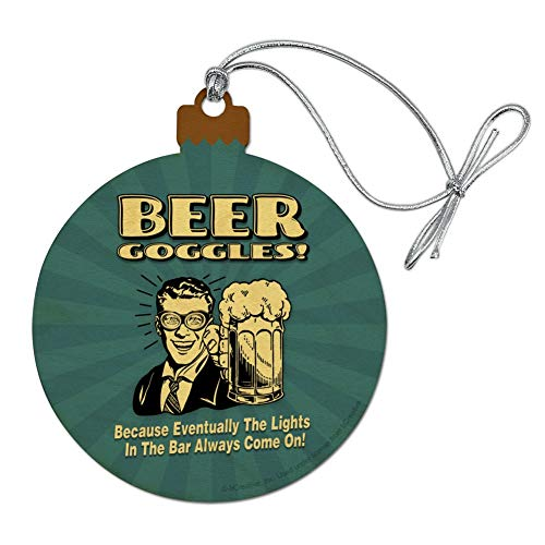 Goggles Make Beer (GRAPHICS & MORE Beer Goggles Eventually Lights in The Bar Always Come On Funny Humor Wood Christmas Tree Holiday Ornament)