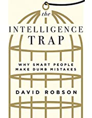 The Intelligence Trap: Why Smart People Make Dumb Mistakes