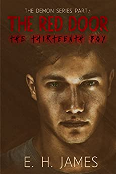 The Red Door: The Thirteenth Boy (The Demon Series Book 1) by [James, E. H.]