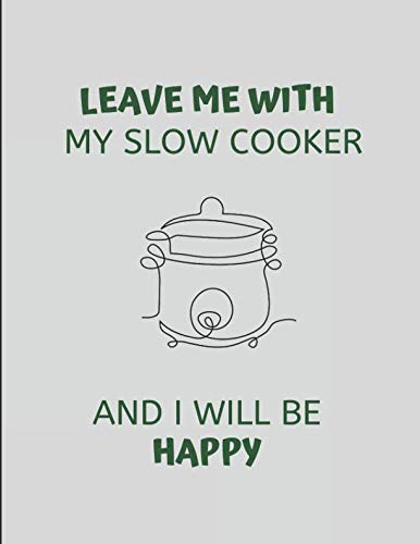 w Cooker And I Will Be Happy: Customized Journal Note Book ()