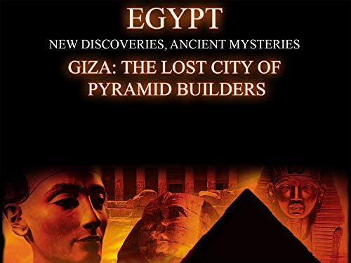Giza: The Lost City Of Pyramid Builders