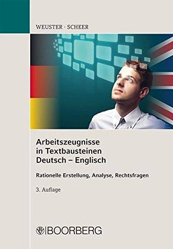 Arbeitszeugnisse in Textbausteinen Deutsch-Englisch: Rationelle Erstellung, Analyse, Rechtsfragen