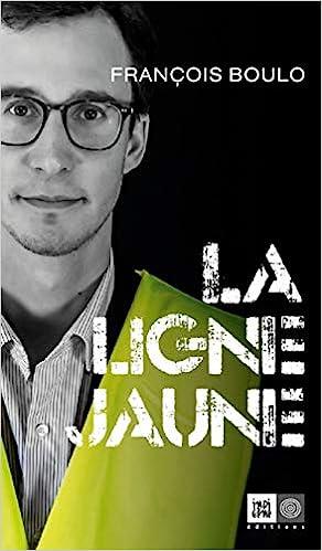 Amazon Fr La Ligne Jaune Francois Boulo Livres