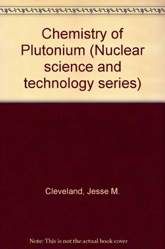 Chemistry of Plutonium (Nuclear science and technology series)