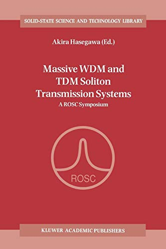 Massive Wdm and Tdm Soliton Transmission Systems: A Rosc Symposium (Solid-State Science and Technology ()