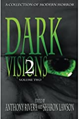 Dark Visions: A Collection of Modern Horror - Volume Two Paperback