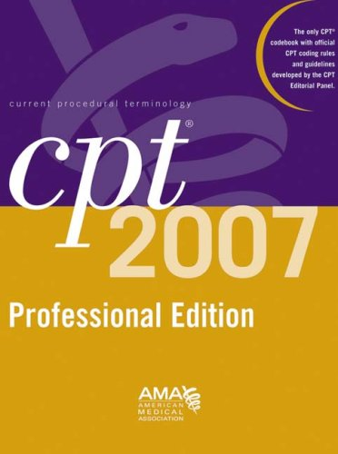 CPT 2007 Professional Edition (CPT / Current Procedural Terminology (Professional Edition))